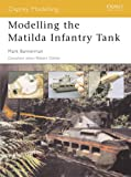 img - for Modelling the Matilda Infantry Tank (Modelling Guides) book / textbook / text book