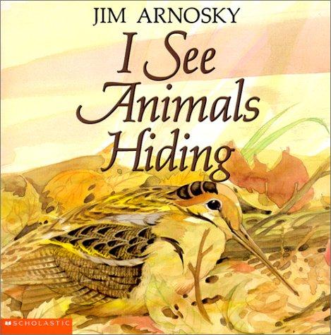 I See Animals Hiding, Arnosky, Jim