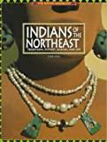 Indians of the Northeast: Traditions, History, Legends, and Life (The Native Americans)