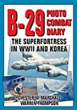 img - for B-29 Photo Combat Diary: The Superfortress in WWII and Korea book / textbook / text book
