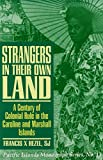 img - for Strangers in Their Own Land: A Century of Colonial Rule in the Caroline and Marshall Islands (Pacific Islands Monograph Ser. 13) book / textbook / text book