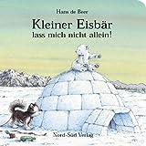 Kleiner Eisb�r, lass mich nicht allein (German Edition)