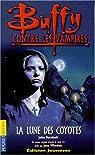 Buffy contre les vampires, tome 3 : La Lune des Coyotes par Vornholt