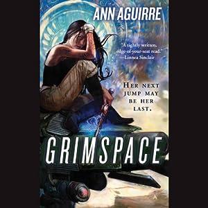 Grimspace: Sirantha Jax, Book 1 | [Ann Aguirre]