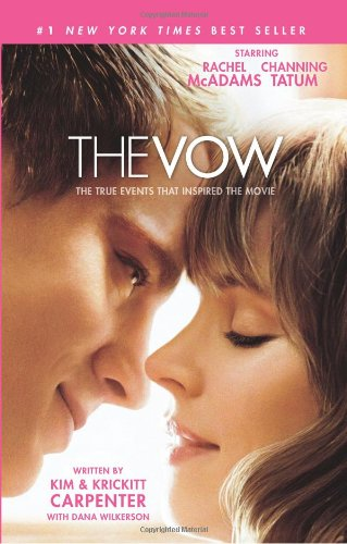 The Vow: The True Events that Inspired the Movie, Carpenter, Kim; Carpenter, Krickitt; Wilkerson, Dana