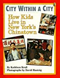 City within a City: How Kids Live in New York's Chinatown (World of My Own) (0140365206) by Krull, Kathleen