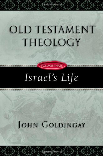 Old Testament Theology, Vol. 3: Israel's Life