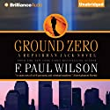 Ground Zero: Repairman Jack, Book 13 Audiobook by F. Paul Wilson Narrated by Christopher Price