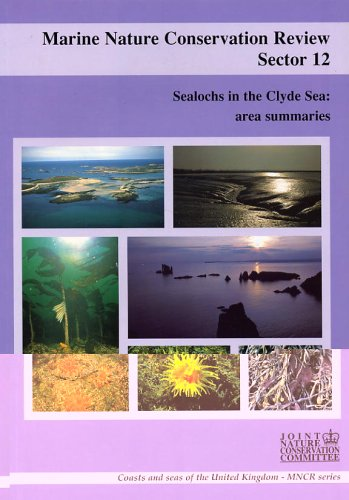 Marine Nature Conservation Review: Sector 12: Sealochs in the Clyde Sea: Area Summaries (Coasts and Seas of the United Kingdom - MNCR Series)