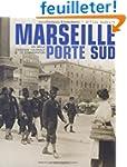 Marseille Porte Sud (1905-2005)