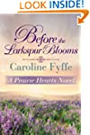 Before the Larkspur Blooms (A Prairie...