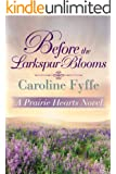 Before the Larkspur Blooms (A Prairie Hearts Novel)
