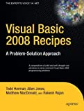 img - for Visual Basic 2008 Recipes: A Problem-Solution Approach (Expert's Voice in .NET) 2008 edition by Rajan, Rakesh, Herman, Todd, Jones, Allen, MacDonald, Matthe (2008) Paperback book / textbook / text book