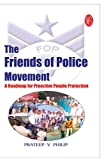 echange, troc Prateep V Philip - The Friends of Police Movement: A Roadmap for proactive people protection