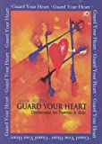 img - for Above All Else...Guard Your Heart - Devotionals for Parents & Kids book / textbook / text book