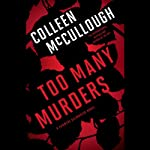 Too Many Murders (       UNABRIDGED) by Colleen McCullough Narrated by Charles Leggett