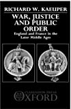 War, Justice, and Public Order: England and France in the Later Middle Ages