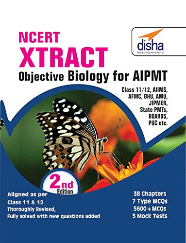 NCERT Xtract - Objective Biology for Class 11 & 12, AIPMT, AIIMS, JIPMER, BHU, AMU, State PMTs 2nd Edition