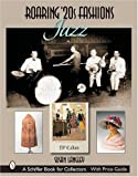 Roaring '20s Fashions: Jazz (Schiffer Book for Collectors)
