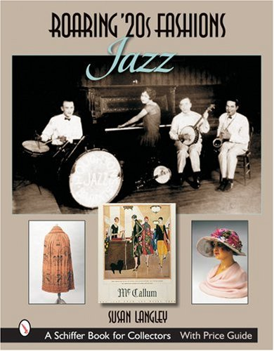Roaring 20s Fashions: Jazz (Schiffer Book for Collectors)