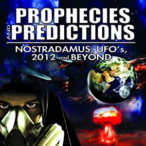 Prophecies and Predictions: Nostradamus, UFO's, 2012, and Beyond | [O. H. Krill]