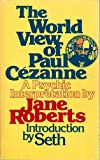 World View of Paul Cezanne: Psychic Interpretation (0139688420) by Roberts, Jane