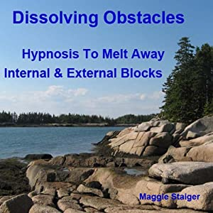 Dissolving Obstacles: Hypnosis to Melt Away Internal and External Blocks | [Maggie Staiger]