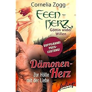 Dämonenherz: Zur Hölle mit der Liebe & Feenherz: Göttin wider Willen: Zwei Romane in ei