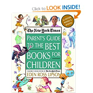 The New York Times Parent's Guide to the Best Books for Children: 3rd Edition Revised and... by Eden Ross Lipson