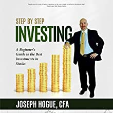 A Beginner's Guide to the Best Investments in Stocks: Step by Step Investing, Volume 1 Audiobook by Joseph Hogue Narrated by Joseph Hogue