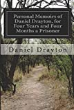 img - for Personal Memoirs of Daniel Drayton, for Four Years and Four Months a Prisoner book / textbook / text book