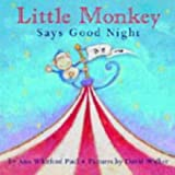 Little Monkey Says Goodnight (1856025012) by Ann Whitford Paul