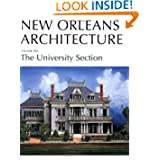 New Orleans Architecture: The University Section (New Orleans Architecture Series)