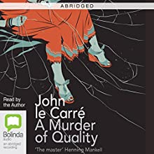 A Murder of Quality (Abridged) (       ABRIDGED) by John le Carré Narrated by John le Carré
