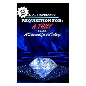 REQUISITION FOR: A THIEF ~ Book 1 ~: A Diamond for the Taking