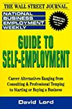 img - for Guide to Self-Employment: A Round-up of Career Alternatives Ranging from Consulting & Professional Temping to Starting or Buying a Business (National Business Employment Weekly Career Guides) book / textbook / text book