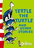 Dr. Seuss Yertle the Turtle and Other Stories: Yellow Back Book (Dr Seuss - Yellow Back Book) (Dr. Seuss Yellow Back Books)