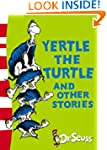 Yertle the Turtle and Other Stories:...