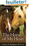 The Horse of My Heart: Stories of the...