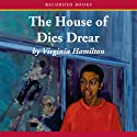 The House of Dies Drear Audiobook by Virginia Hamilton Narrated by Lynne Thigpen