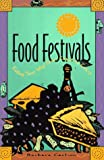 img - for Food Festivals: Eating Your Way from Coast to Coast book / textbook / text book