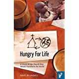 Hungry for Life: A Vision of the Church That Would Transform the Worldby Blundell Dave Blundell