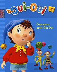 Courageux petit Oui-Oui par Enid Blyton