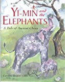 img - for Yi-Min and the Elephants: A Story of Ancient China book / textbook / text book