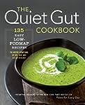 The Quiet Gut Cookbook: 135 Easy Low-...
