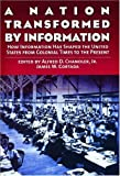 A nation transformed by information:how information has shaped the United States from colonial times to the present