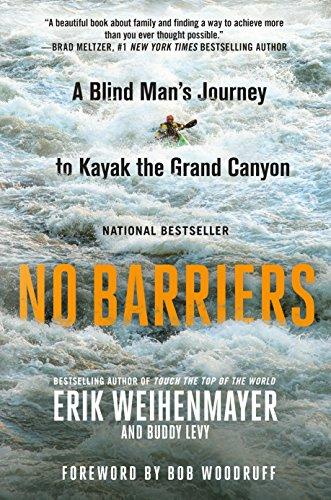 No Barriers: A Blind Man's Journey to Kayak the Grand Canyon [Weihenmayer, Erik - Levy, Buddy] (Tapa Blanda)