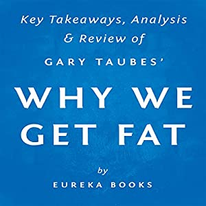 Why We Get Fat and What to Do About It, by Gary Taubes Audiobook
