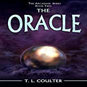 The Oracle: The Arcadian Series Volume 2 | T.L. Coulter