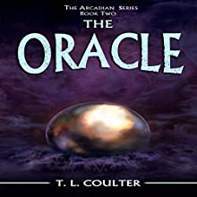 The Oracle: The Arcadian Series Volume 2 (       UNABRIDGED) by T.L. Coulter Narrated by Chad Geisinger